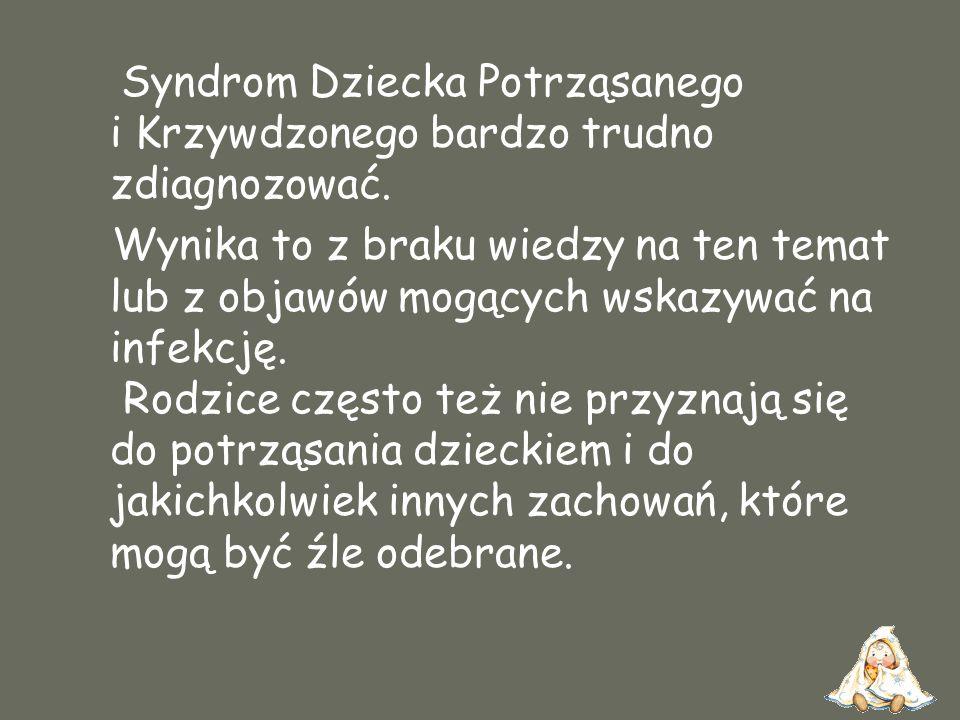 Syndrom Dziecka Potrząsanego i Krzywdzonego bardzo trudno zdiagnozować.