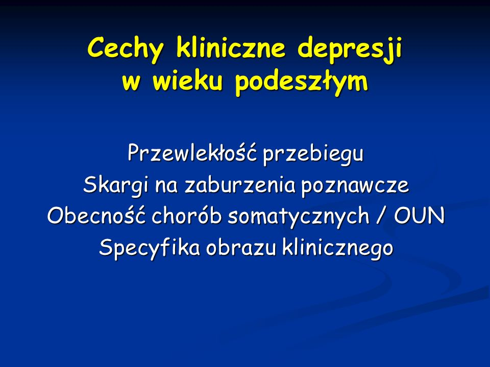 Cechy kliniczne depresji w wieku podeszłym