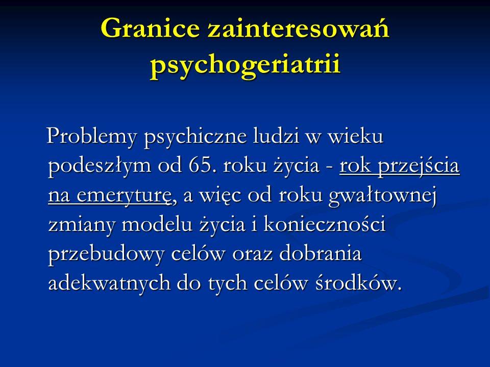 Granice zainteresowań psychogeriatrii