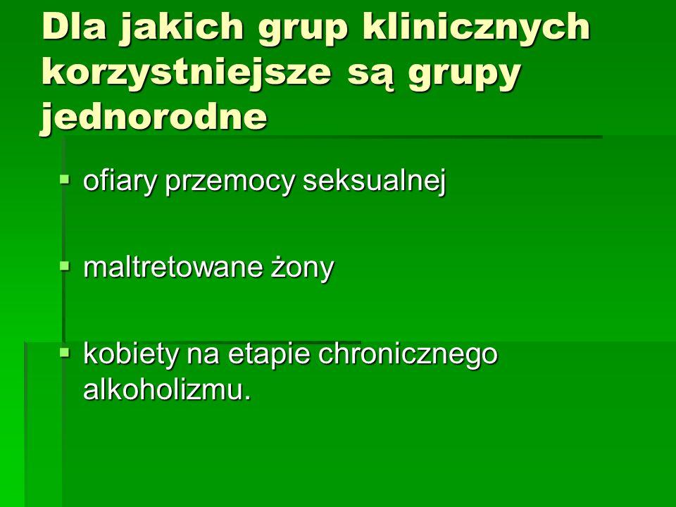 Dla jakich grup klinicznych korzystniejsze są grupy jednorodne