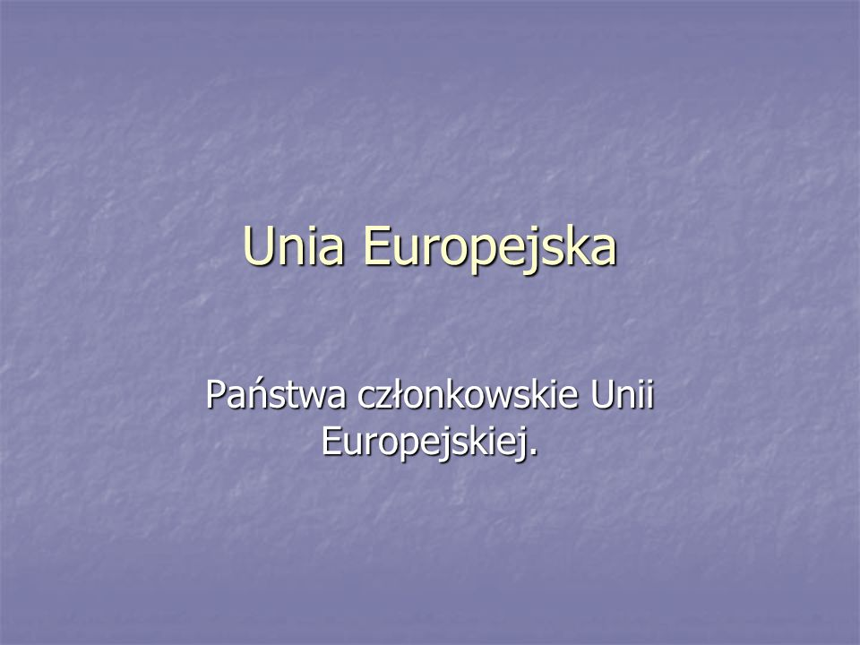 Państwa członkowskie Unii Europejskiej.