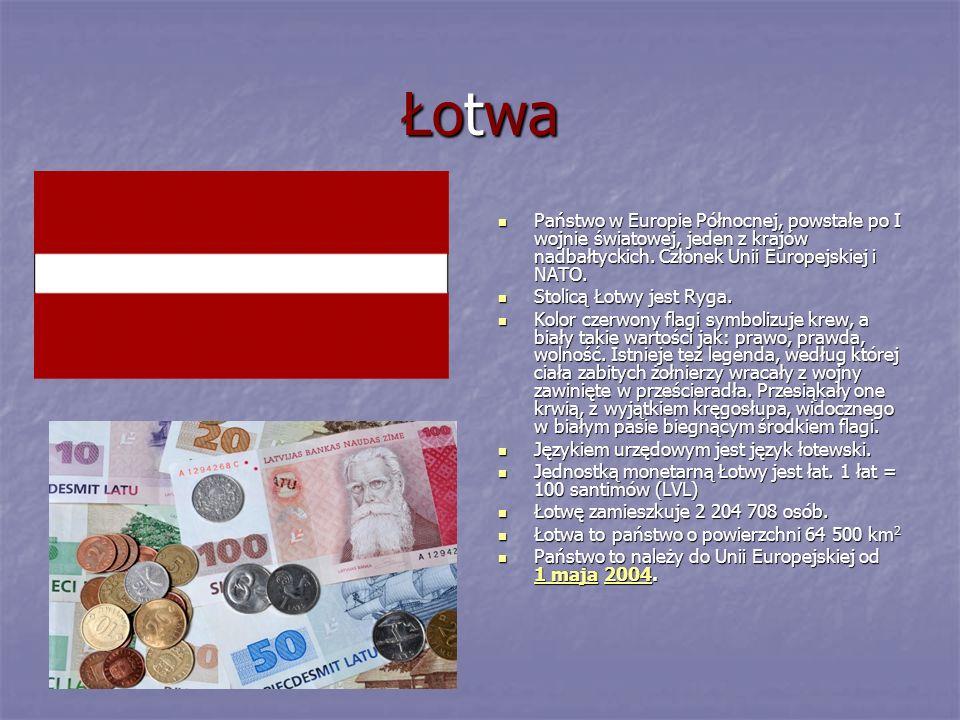 Łotwa Państwo w Europie Północnej, powstałe po I wojnie światowej, jeden z krajów nadbałtyckich. Członek Unii Europejskiej i NATO.