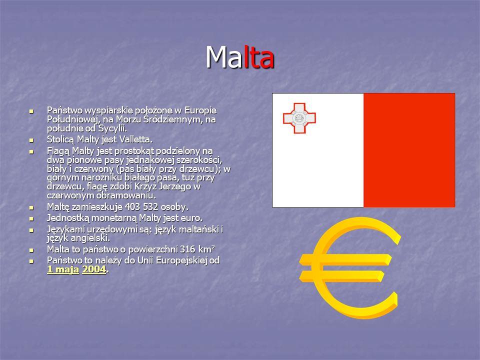 Malta Państwo wyspiarskie położone w Europie Południowej, na Morzu Śródziemnym, na południe od Sycylii.