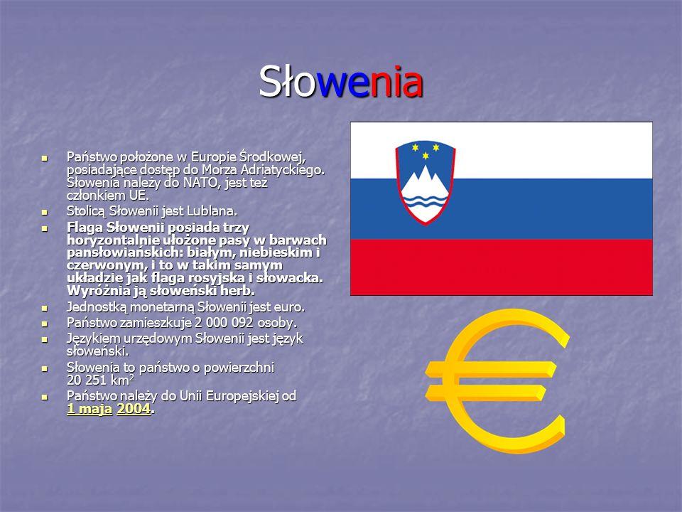 Słowenia Państwo położone w Europie Środkowej, posiadające dostęp do Morza Adriatyckiego. Słowenia należy do NATO, jest też członkiem UE.