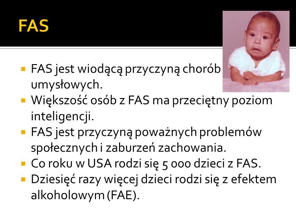 FAS FAS jest wiodącą przyczyną chorób umysłowych.