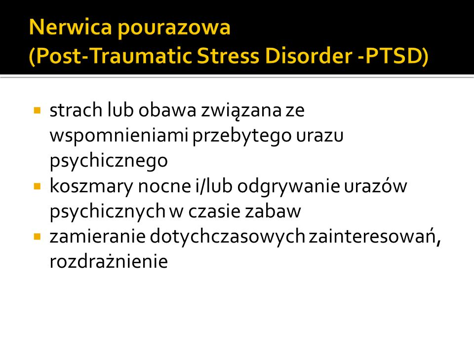 Nerwica pourazowa (Post-Traumatic Stress Disorder -PTSD)