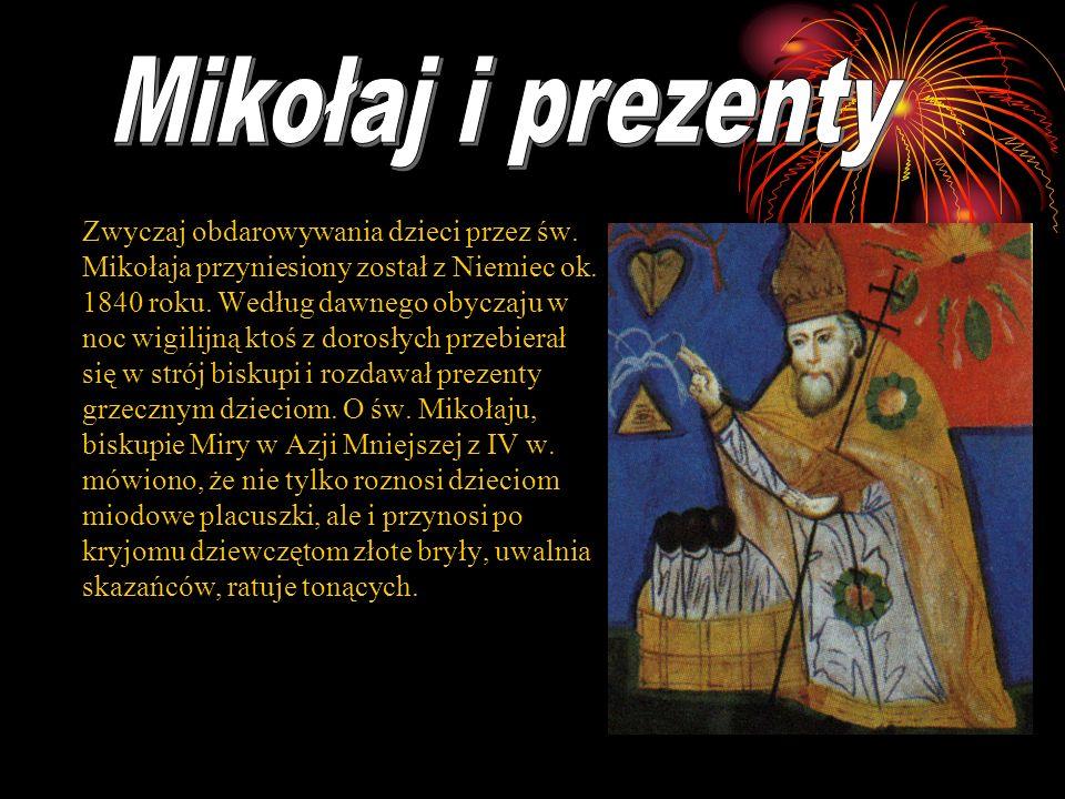 Mikołaj i prezenty Zwyczaj obdarowywania dzieci przez św.