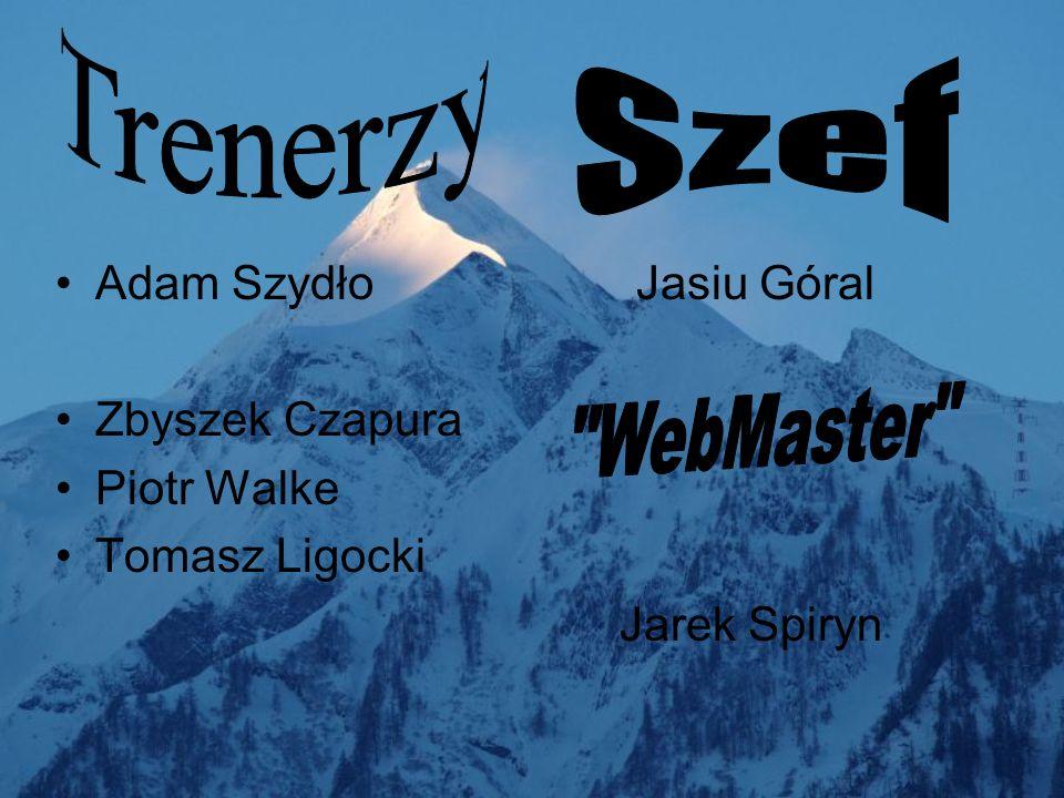Trenerzy Szef WebMaster Adam Szydło Jasiu Góral Zbyszek Czapura