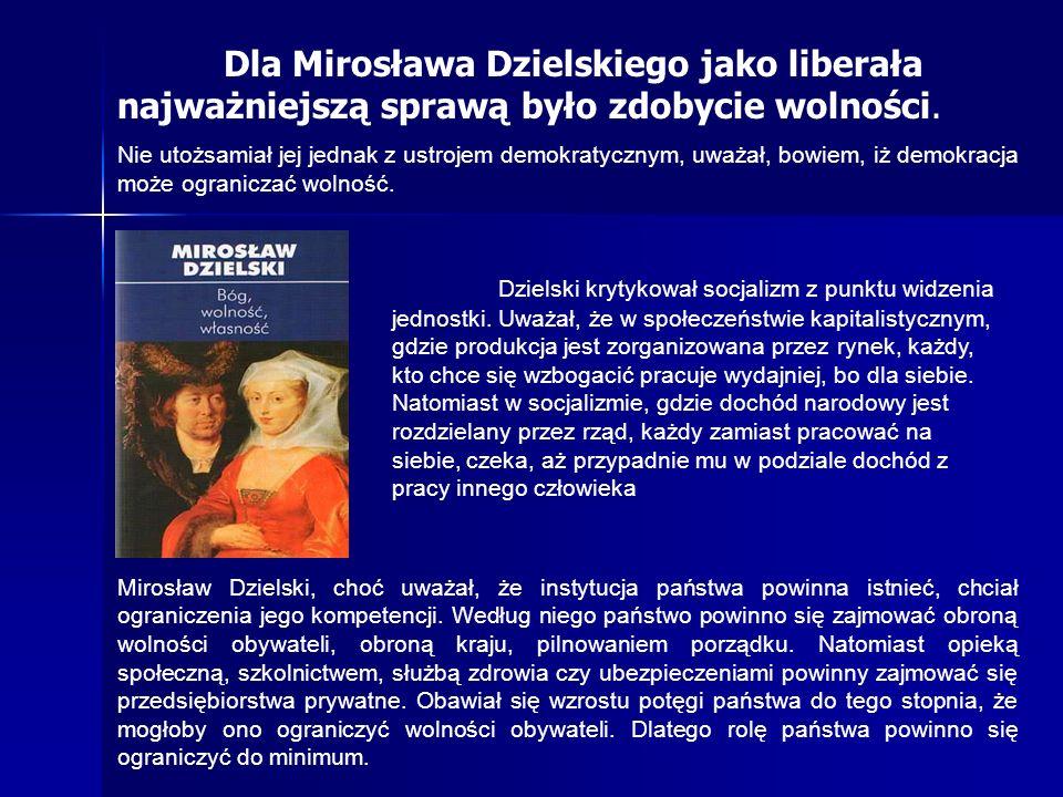 Dla Mirosława Dzielskiego jako liberała najważniejszą sprawą było zdobycie wolności.