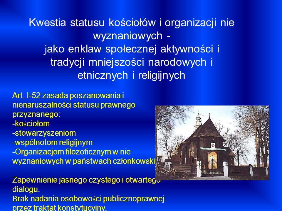 Kwestia statusu kościołów i organizacji nie wyznaniowych - jako enklaw społecznej aktywności i tradycji mniejszości narodowych i etnicznych i religijnych