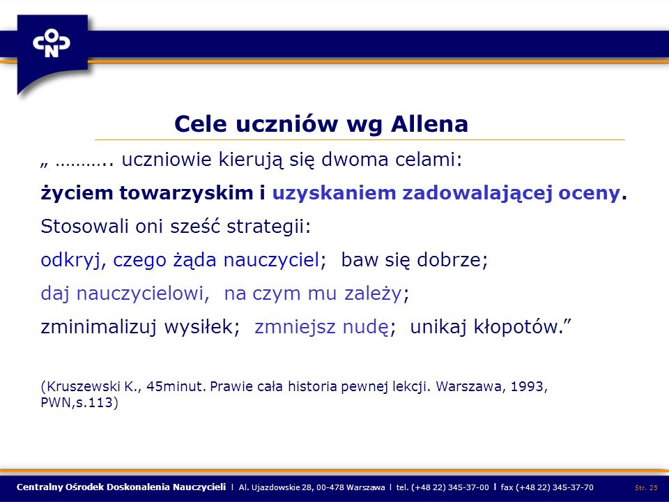 """Cele uczniów wg Allena """" ……….. uczniowie kierują się dwoma celami:"""