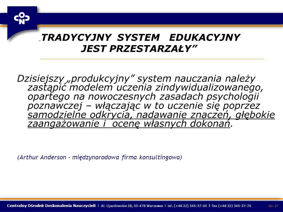 """""""TRADYCYJNY SYSTEM EDUKACYJNY JEST PRZESTARZAŁY"""
