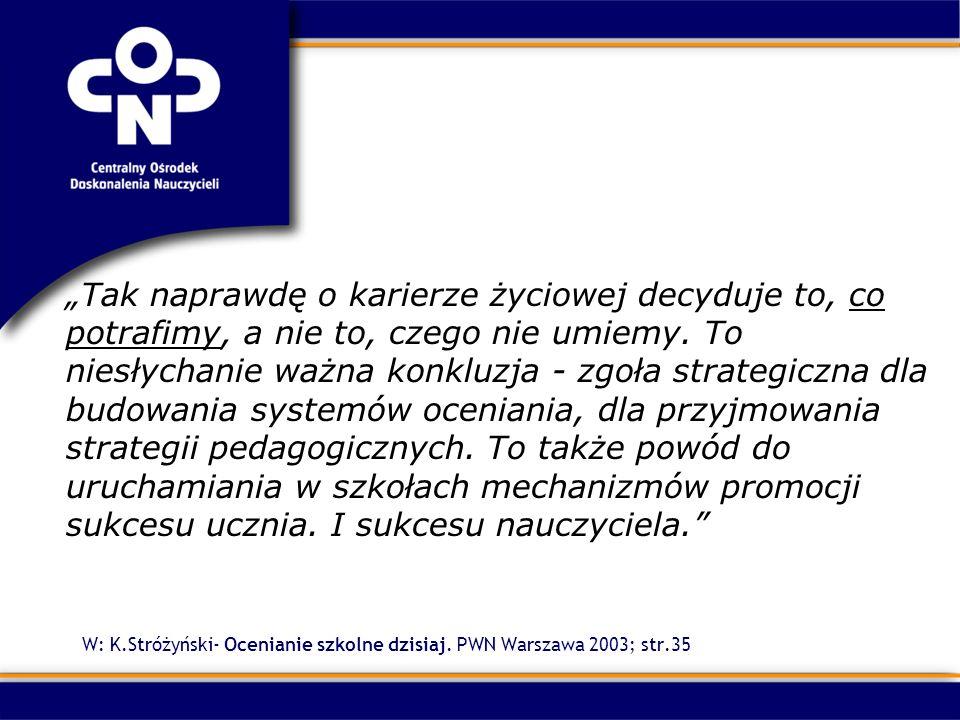 W: K.Stróżyński- Ocenianie szkolne dzisiaj. PWN Warszawa 2003; str.35