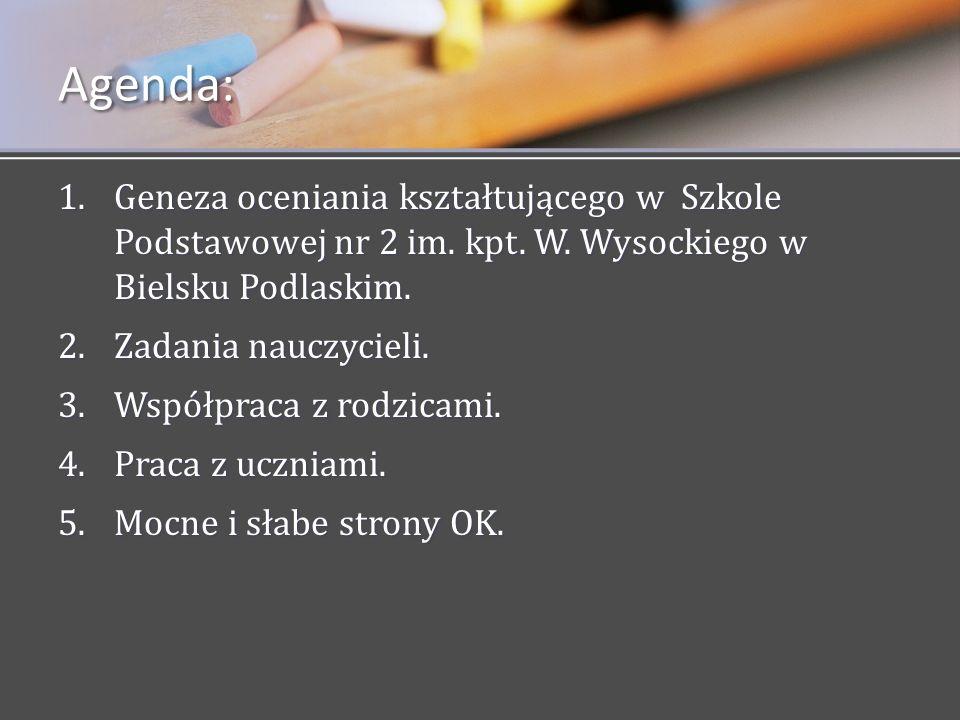 Agenda: Geneza oceniania kształtującego w Szkole Podstawowej nr 2 im. kpt. W. Wysockiego w Bielsku Podlaskim.