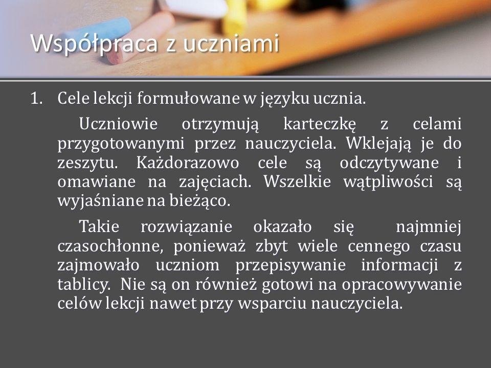 Współpraca z uczniami Cele lekcji formułowane w języku ucznia.