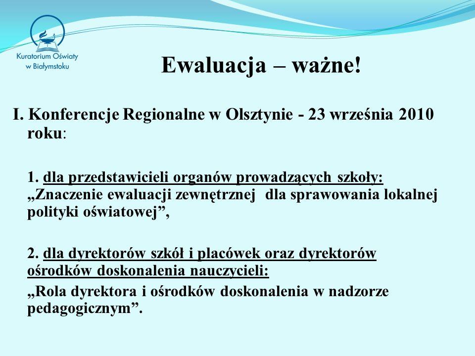 Ewaluacja – ważne! I. Konferencje Regionalne w Olsztynie - 23 września 2010 roku: