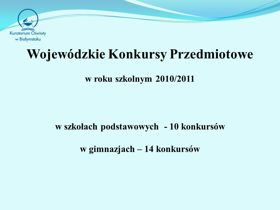 Wojewódzkie Konkursy Przedmiotowe w roku szkolnym 2010/2011