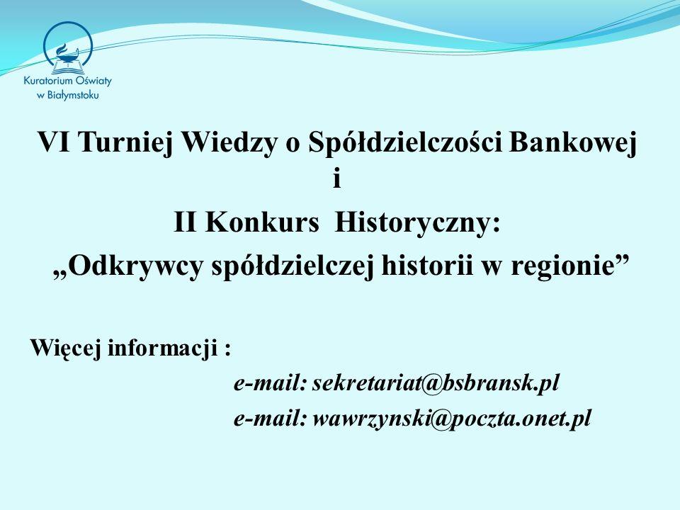 VI Turniej Wiedzy o Spółdzielczości Bankowej i II Konkurs Historyczny: