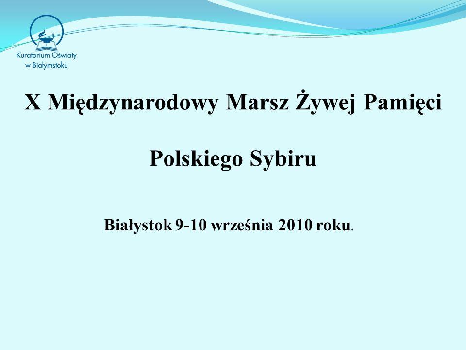X Międzynarodowy Marsz Żywej Pamięci Polskiego Sybiru