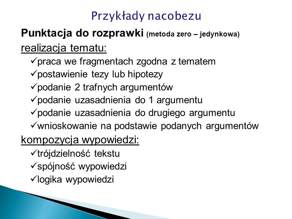 Przykłady nacobezu Punktacja do rozprawki (metoda zero – jedynkowa)