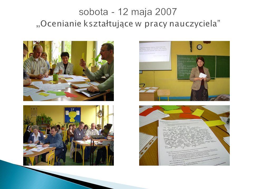 """sobota - 12 maja 2007 """"Ocenianie kształtujące w pracy nauczyciela"""