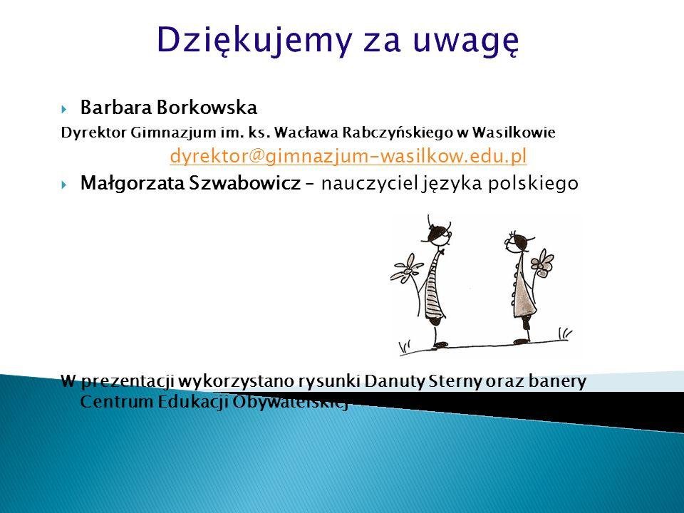 Dziękujemy za uwagę Barbara Borkowska