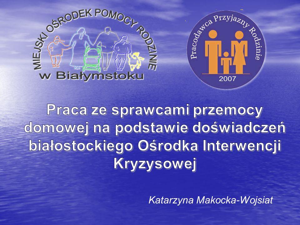 Praca ze sprawcami przemocy domowej na podstawie doświadczeń białostockiego Ośrodka Interwencji Kryzysowej