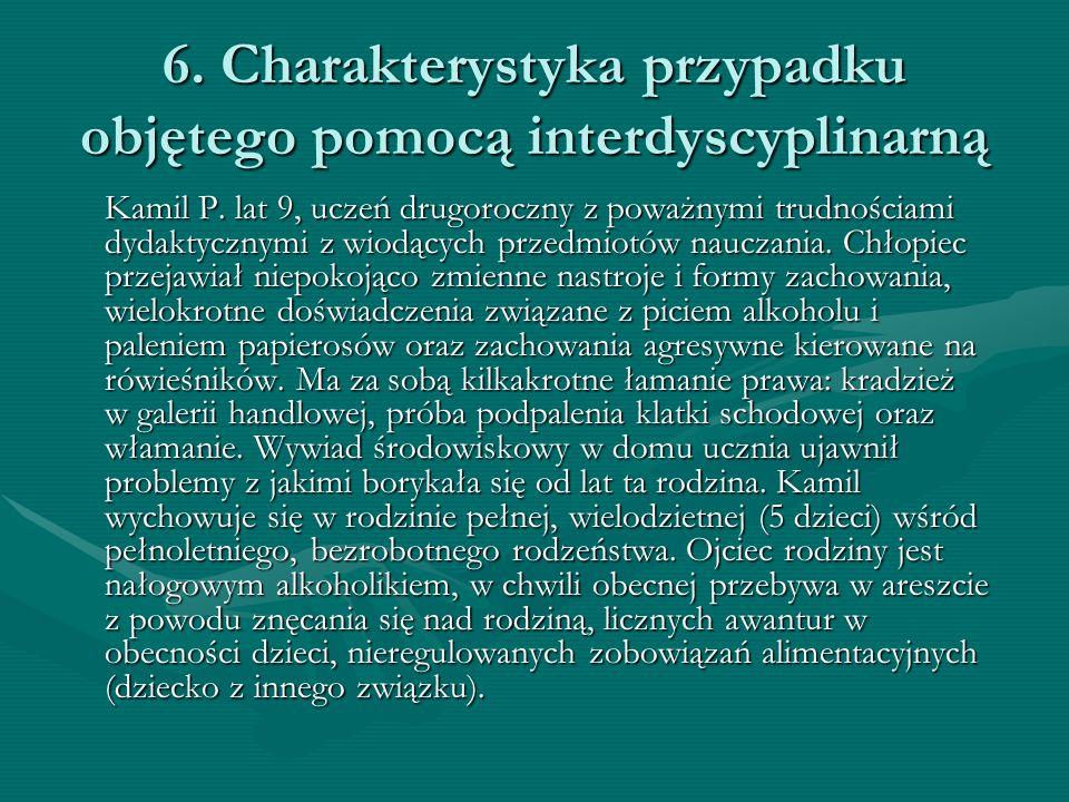 6. Charakterystyka przypadku objętego pomocą interdyscyplinarną