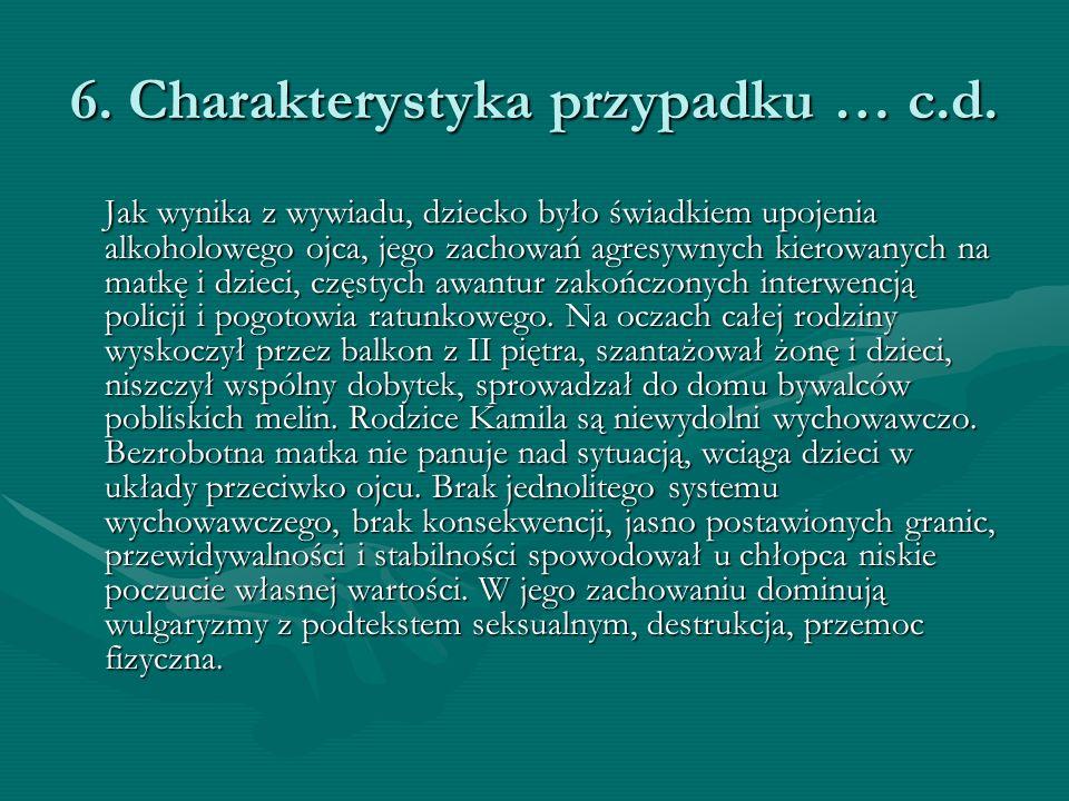 6. Charakterystyka przypadku … c.d.