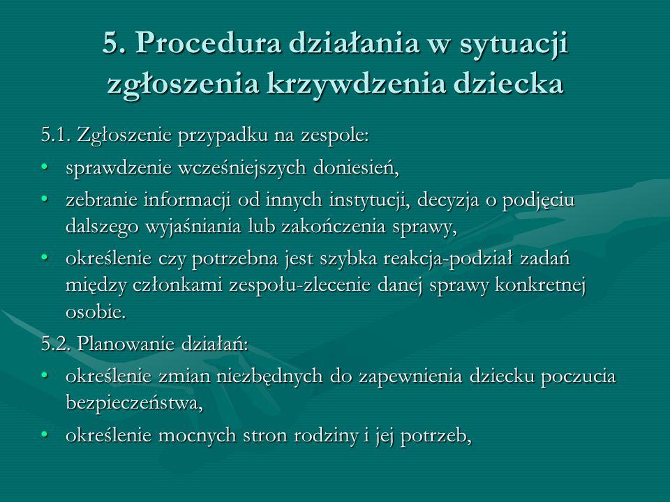 5. Procedura działania w sytuacji zgłoszenia krzywdzenia dziecka