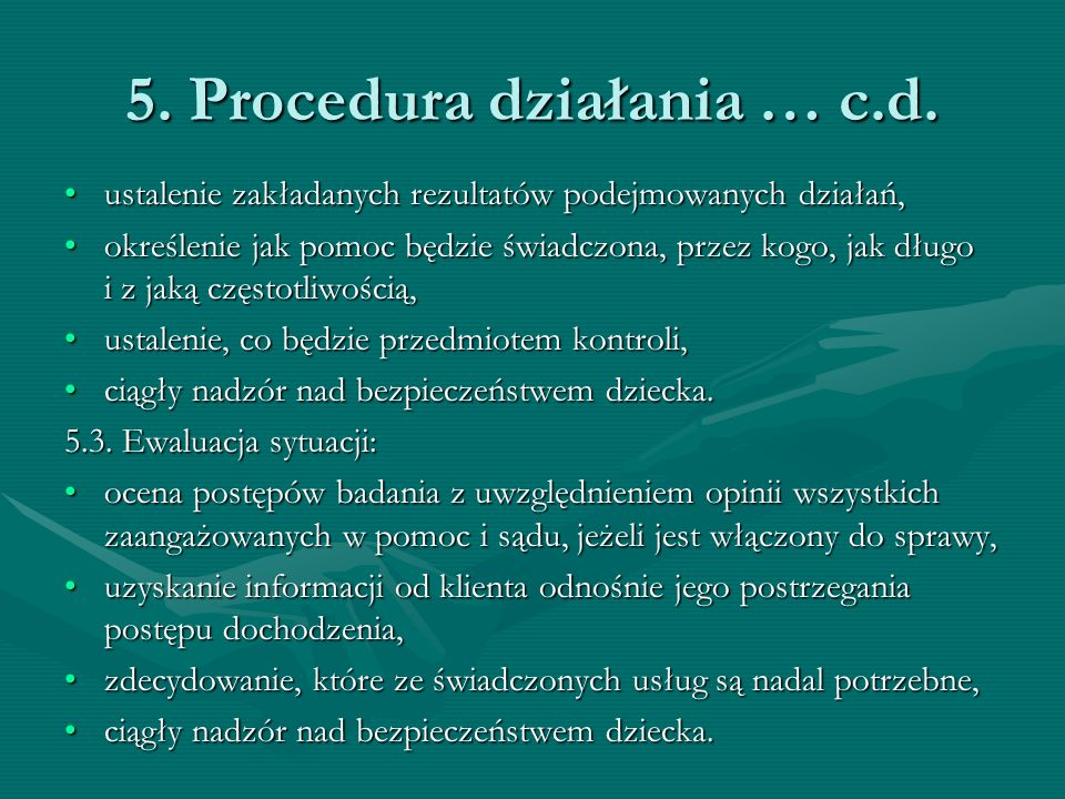 5. Procedura działania … c.d.