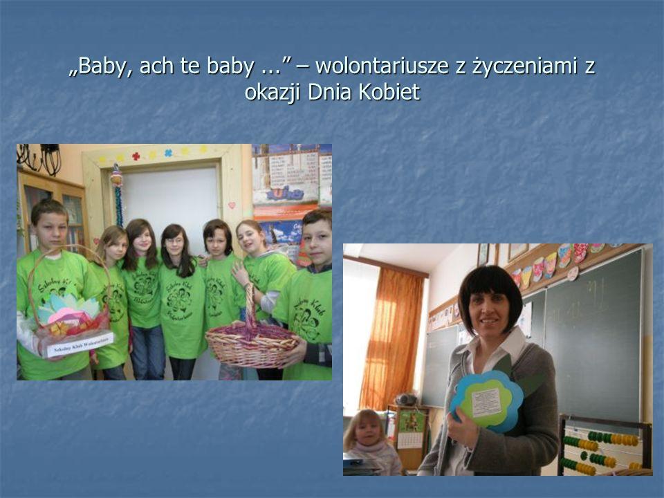 """""""Baby, ach te baby ... – wolontariusze z życzeniami z okazji Dnia Kobiet"""