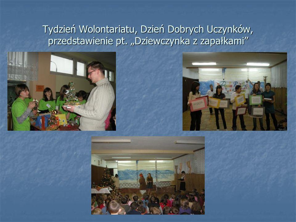 Tydzień Wolontariatu, Dzień Dobrych Uczynków, przedstawienie pt