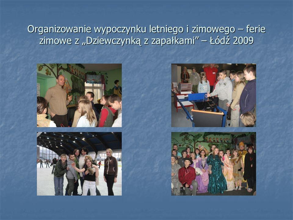 """Organizowanie wypoczynku letniego i zimowego – ferie zimowe z """"Dziewczynką z zapałkami – Łódź 2009"""
