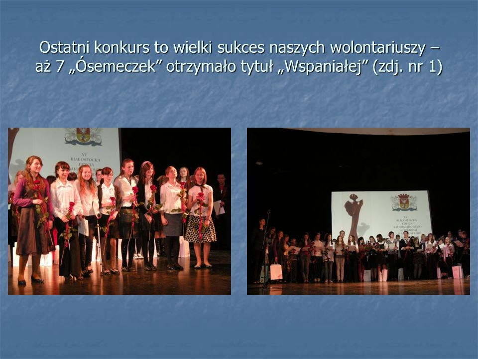 """Ostatni konkurs to wielki sukces naszych wolontariuszy – aż 7 """"Ósemeczek otrzymało tytuł """"Wspaniałej (zdj."""