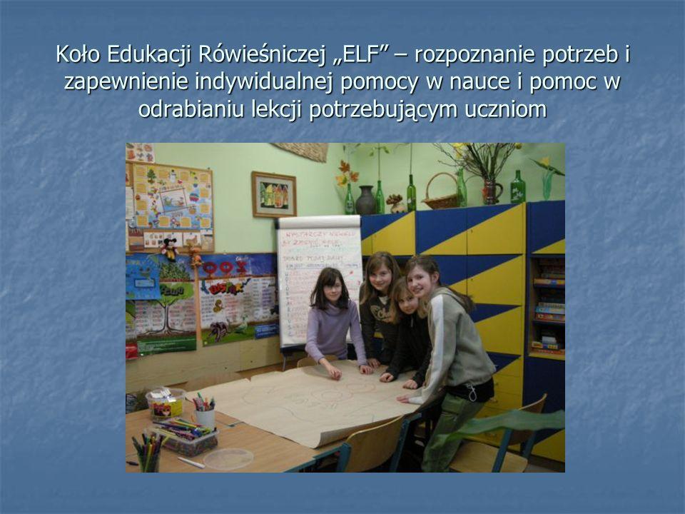 """Koło Edukacji Rówieśniczej """"ELF – rozpoznanie potrzeb i zapewnienie indywidualnej pomocy w nauce i pomoc w odrabianiu lekcji potrzebującym uczniom"""