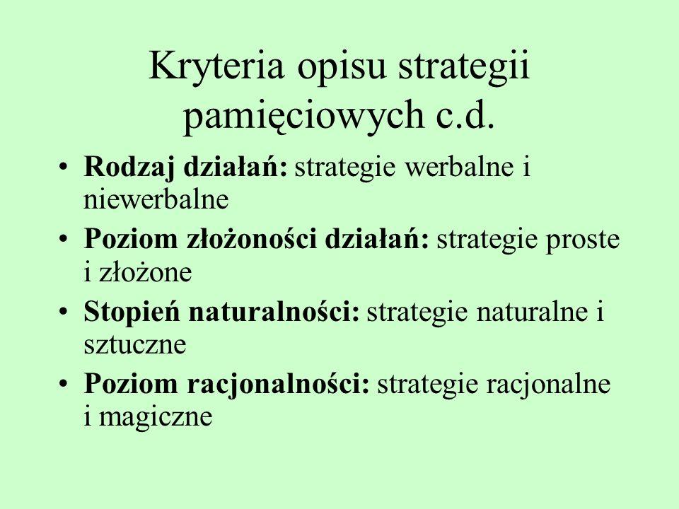 Kryteria opisu strategii pamięciowych c.d.