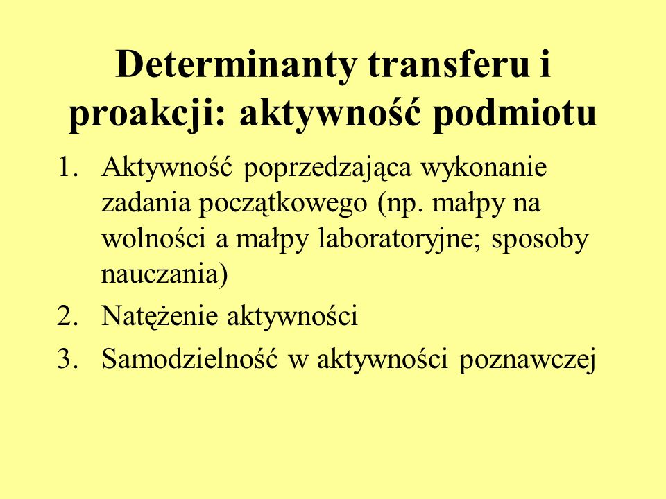 Determinanty transferu i proakcji: aktywność podmiotu