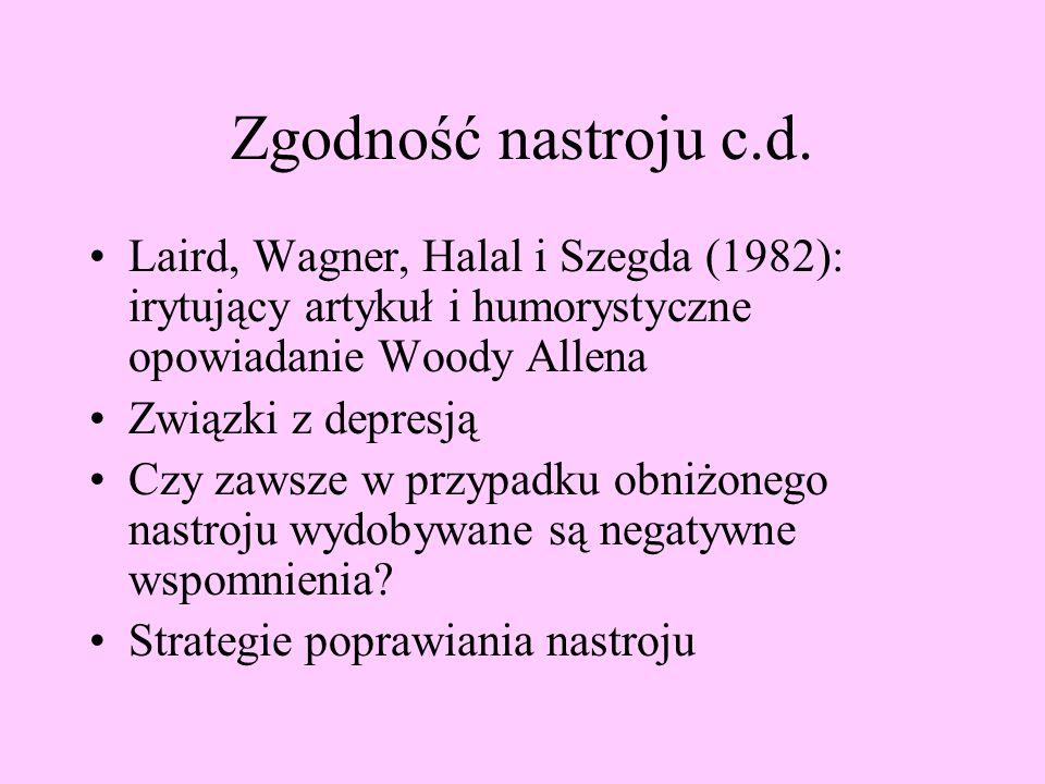 Zgodność nastroju c.d. Laird, Wagner, Halal i Szegda (1982): irytujący artykuł i humorystyczne opowiadanie Woody Allena.