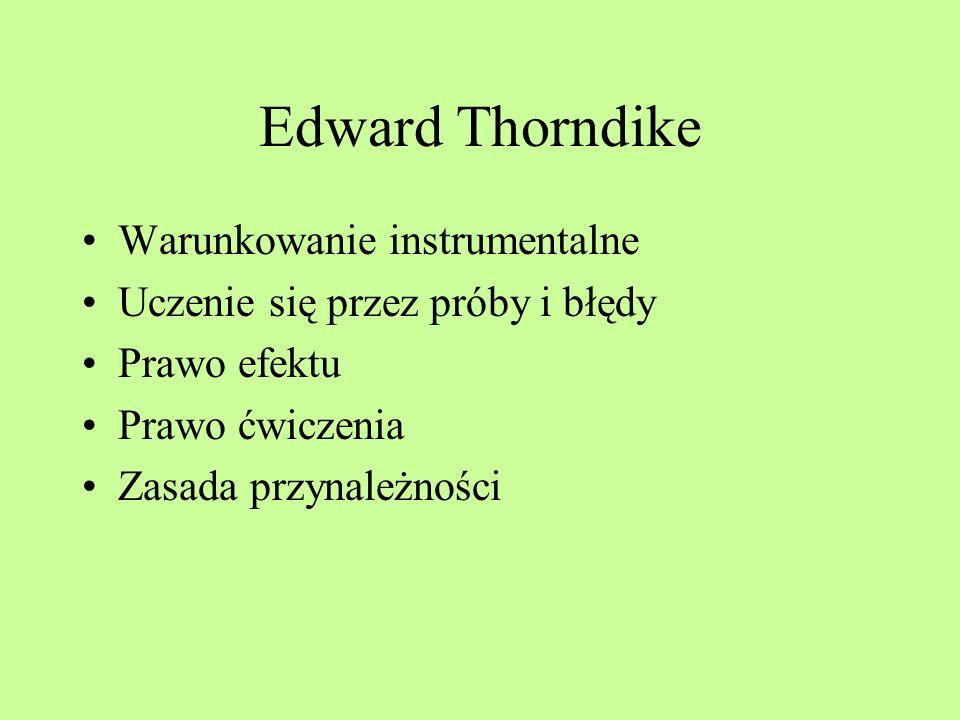 Edward Thorndike Warunkowanie instrumentalne
