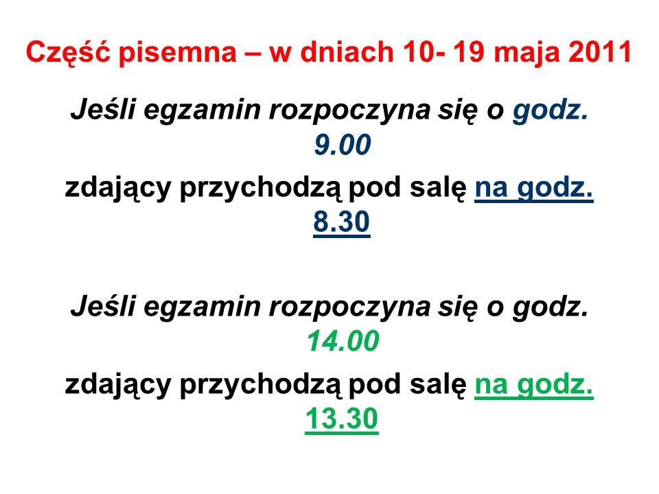Część pisemna – w dniach 10- 19 maja 2011