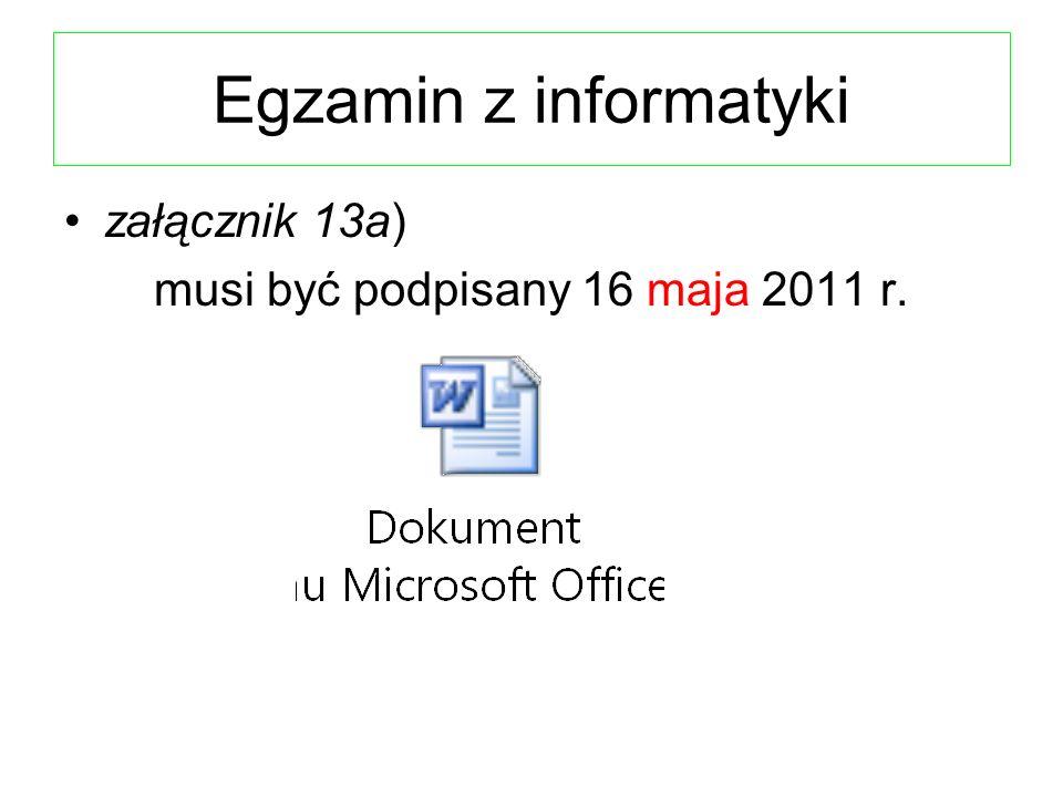 musi być podpisany 16 maja 2011 r.
