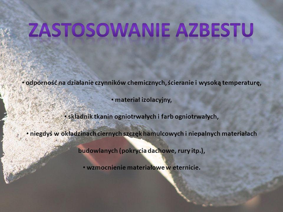 Zastosowanie azbestu odporność na działanie czynników chemicznych, ścieranie i wysoką temperaturę, materiał izolacyjny,