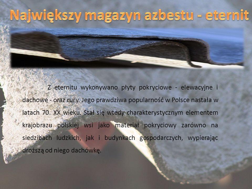Największy magazyn azbestu - eternit
