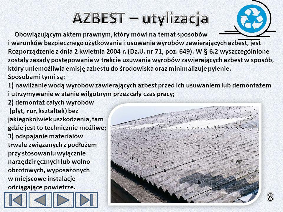 AZBEST – utylizacja Obowiązującym aktem prawnym, który mówi na temat sposobów.