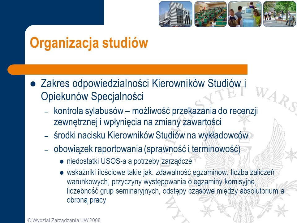 Organizacja studiów Zakres odpowiedzialności Kierowników Studiów i Opiekunów Specjalności.
