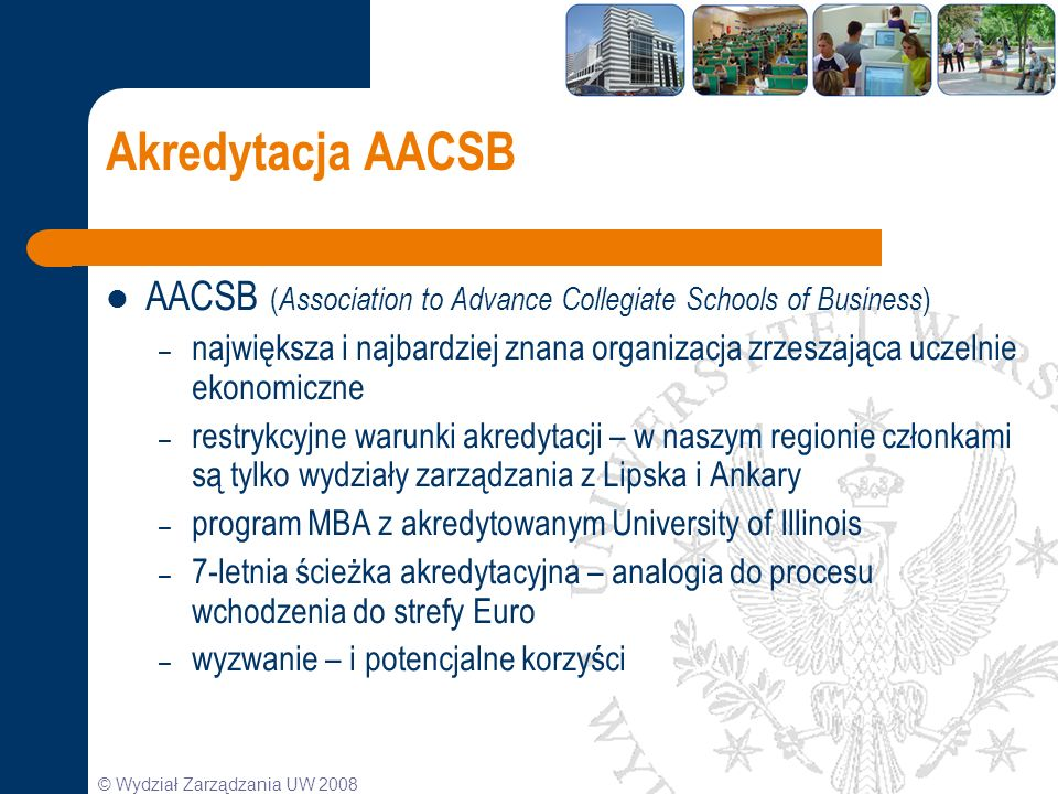 Akredytacja AACSB AACSB (Association to Advance Collegiate Schools of Business)