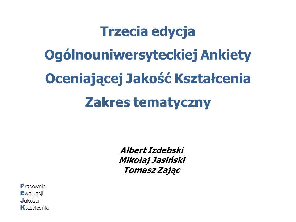 Trzecia edycja Ogólnouniwersyteckiej Ankiety Oceniającej Jakość Kształcenia Zakres tematyczny