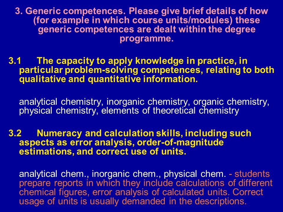 3. Generic competences. Please give brief details of how (for example in which course units/modules) these generic competences are dealt within the degree programme.