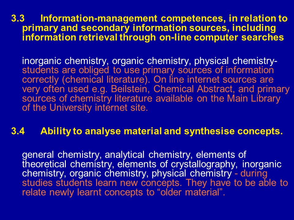 3.3 Information-management competences, in relation to primary and secondary information sources, including information retrieval through on-line computer searches